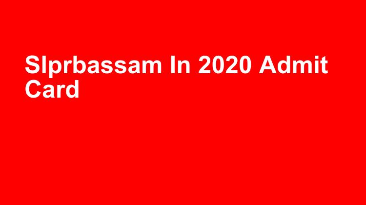 Slprbassam In 2020 Admit Card