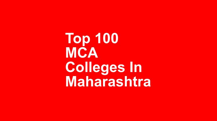 Top 100 Mca Colleges In Maharashtra